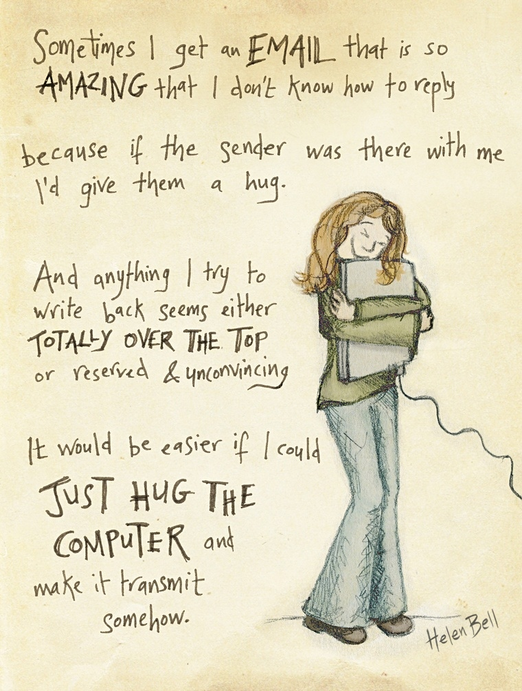 drawing of someone hugging a computer because they don't know what to write in reply to a nice email